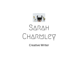 Sarah Charmley, The Creative Writer